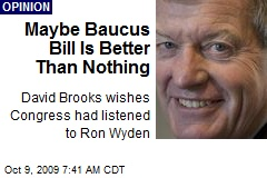 Maybe Baucus Bill Is Better Than Nothing