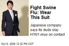 Fight Swine Flu: Wear This Suit