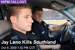 Jay Leno Kills Southland