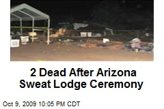 2 Dead After Arizona Sweat Lodge Ceremony