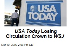 USA Today Losing Circulation Crown to WSJ