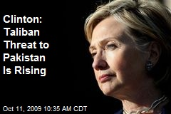 Clinton: Taliban Threat to Pakistan Is Rising