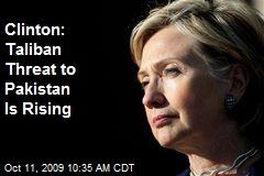 Clinton: Taliban Threat to Pakistan Is Rising