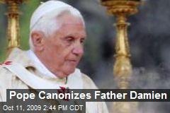 Pope Canonizes Father Damien