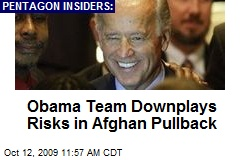 Obama Team Downplays Risks in Afghan Pullback