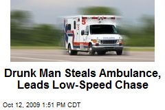 Drunk Man Steals Ambulance, Leads Low-Speed Chase