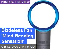 Bladeless Fan 'Mind-Bending Sensation'