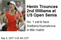 Henin Trounces 2nd Williams at US Open Semis