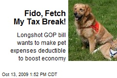 Fido, Fetch My Tax Break!
