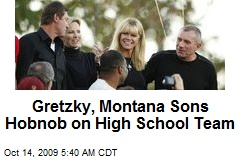 Gretzky, Montana Sons Hobnob on High School Team