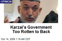 Karzai's Government Too Rotten to Back