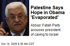 Palestine Says Hope in Obama 'Evaporated'