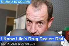 I Know Lilo's Drug Dealer: Dad