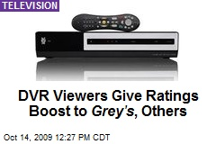 DVR Viewers Give Ratings Boost to Grey's , Others