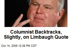 Columnist Backtracks, Slightly, on Limbaugh Quote