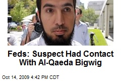 Feds: Suspect Had Contact With Al-Qaeda Bigwig