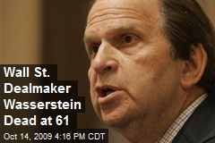 Wall St. Dealmaker Wasserstein Dead at 61