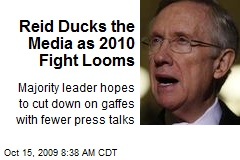 Reid Ducks the Media as 2010 Fight Looms