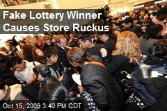 Fake Lottery Winner Causes Store Ruckus