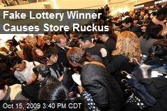 Fake Lottery Winner Causes Store Ruckus