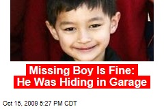 Missing Boy Is Fine: He Was Hiding in Garage