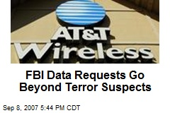 FBI Data Requests Go Beyond Terror Suspects