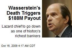 Wasserstein's Death Triggers $188M Payout