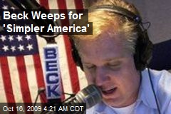 Beck Weeps for 'Simpler America'