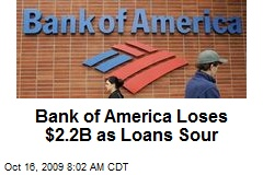 Bank of America Loses $2.2B as Loans Sour