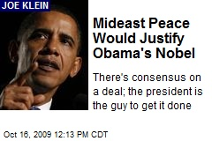 Mideast Peace Would Justify Obama's Nobel