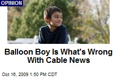 Balloon Boy Is What's Wrong With Cable News