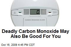 Deadly Carbon Monoxide May Also Be Good For You