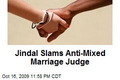 Jindal Slams Anti-Mixed Marriage Judge