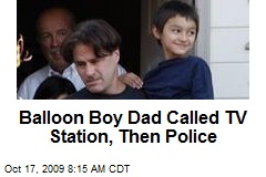 Balloon Boy Dad Called TV Station, Then Police