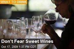 Don't Fear Sweet Wines
