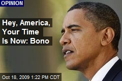 Hey, America, Your Time Is Now: Bono