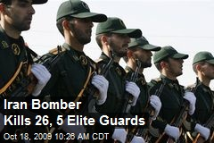 Iran Bomber Kills 26, 5 Elite Guards