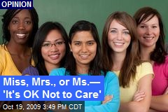 Miss, Mrs., or Ms.— 'It's OK Not to Care'