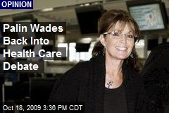 Palin Wades Back Into Health Care Debate