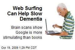 Web Surfing Can Help Slow Dementia