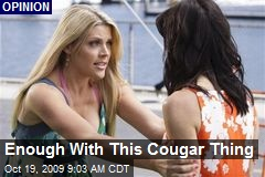 Enough With This Cougar Thing