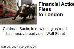 Financial Action Flees to London