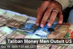 Taliban Money Men Outwit US