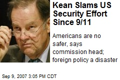 Kean Slams US Security Effort Since 9/11