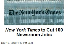 New York Times to Cut 100 Newsroom Jobs