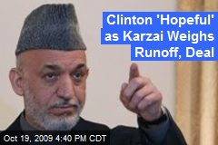 Clinton 'Hopeful' as Karzai Weighs Runoff, Deal