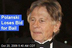 Polanski Loses Bid for Bail