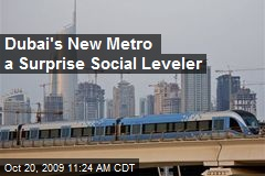 Dubai's New Metro a Surprise Social Leveler