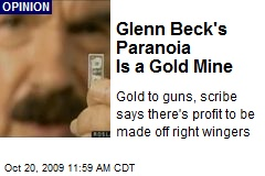 Glenn Beck's Paranoia Is a Gold Mine