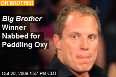 Big Brother Winner Nabbed for Peddling Oxy